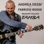 Andrea Dessì feat. Fabrizio Bosso & Massimo Tagliata - Tamba