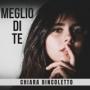 Chiara Bincoletto - Meglio Di Te