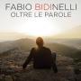 Fabio Bidinelli - Oltre Le Parole