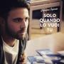 Giovanni Capozio - Solo quando lo vuoi tu