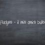 Piadyno - Il Mio Amico Bullo