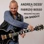 Andrea Dessì feat. Fabrizio Bosso & Massimo Tagliata - On Groovy