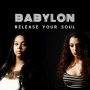 Babylon - Release Your Soul