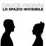 Davide Pagnini - Lo Spazio Invisibile