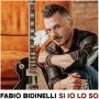 Fabio Bidinelli - Si Io Lo So