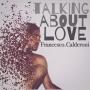 Francesco Calderoni - Talking about love