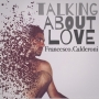 Francesco Calderoni - Talking about love