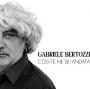 Gabriele Bertozzi - Così Te Ne Sei Andata