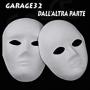 Garage32 - Dall'Altra Parte