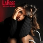 LaRose - Tell Me It Will Last