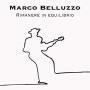 Marco Belluzzo - Rimanere in Equilibrio