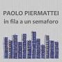 Paolo Piermattei - In Fila a Un Semaforo
