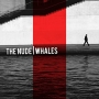 The Nude - Whales