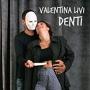 Valentina Livi - Denti